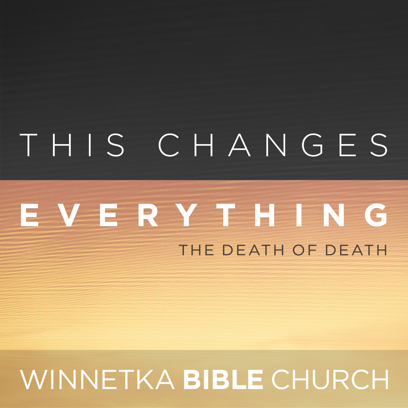 This Changes Everything: The Death of Death